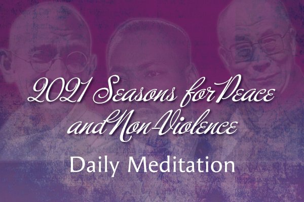 Seasons for Peace and Nonviolence Daily Meditation